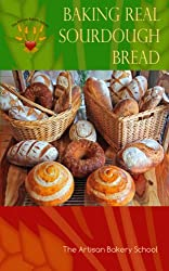 Baking Real Sourdough Bread (English Edition)