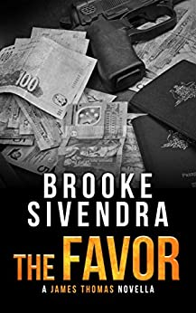 THE FAVOR: A James Thomas Novella (The James Thomas Series Book 0) by [Sivendra, Brooke]
