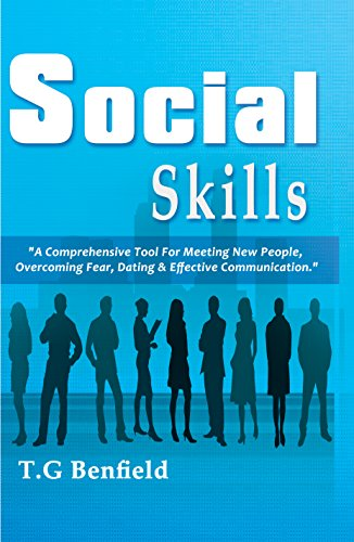 Social Skills: A Comprehensive Tool For Meeting New People, Overcoming  Fear, Dating & Effective Communication (Guidebook, Social Anxiety, Social