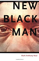 New Black Man by Mark Anthony Neal (2006-08-30)