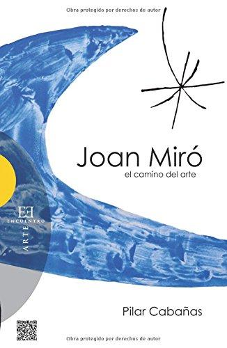 Descargar Libro Joan Miró. El Camino Del Arte Pilar Cabañas