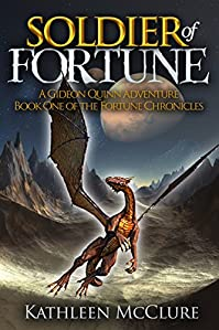 Soldier Of Fortune: A Gideon Quinn Adventure: Book One Of The Fortune Chronicles by Kathleen McClure ebook deal
