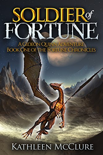 Soldier of Fortune: A Gideon Quinn Adventure: Book One of The Fortune Chronicles by [McClure, Kathleen]