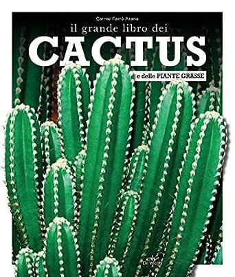 Il grande libro dei cactus e delle piante grasse (Italian Edition ...