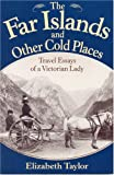 The Far Islands and Other Cold Places, Elizabeth Taylor, 1880654113