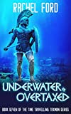 Underwater & Overtaxed (Time Travelling Taxman Book 7)