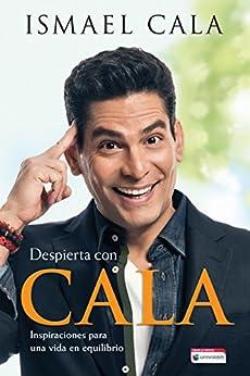 Despierta con Cala: Inspiraciones para una vida en equilibrio (Spanish Edition) by [Cala, Ismael]