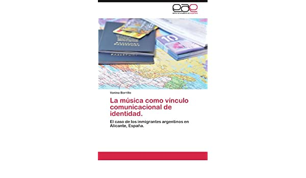 El caso de los inmigrantes argentinos en Alicante, España. (Spanish Edition): Vanina Borrillo: 9783659003998: Amazon.com: Books