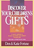 img - for Discover Your Children's Gifts by Don Fortune (1989-12-01) book / textbook / text book