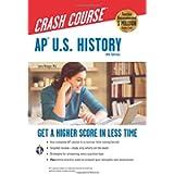 AP® U.S. History Crash Course, 4th Ed., Book + Online: Get a Higher Score in Less Time (Advanced Placement (AP) Crash…