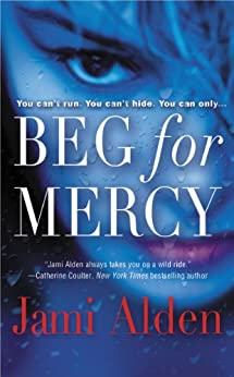 Beg for Mercy by [Alden, Jami]