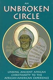 By Fr. Antonius Conner An Unbroken Circle:…