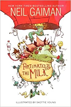 Book Fortunately, the Milk by Gaiman, Neil (2014)