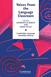 Voices from the Language Classroom: Qualitative Research in Second Language Education (Cambridge Language Teaching Library)