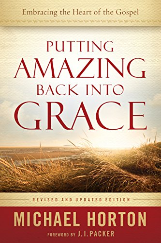 - Putting Amazing Back into Grace: Embracing the Heart of the Gospel