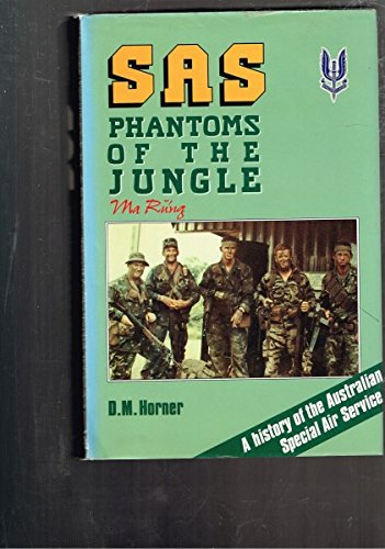 SAS, phantoms of the jungle: A history of the Australian Special Air Service