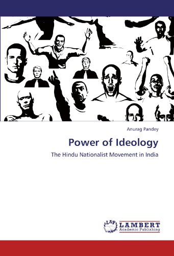 - Power of Ideology: The Hindu Nationalist Movement in India