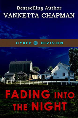 Fading Into the Night (Cyber Division Book 1) by [Chapman, Vannetta]