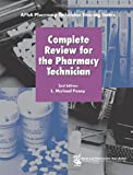 Complete Review for the Pharmacy Technician, Posey, L. Michael, 1582120943