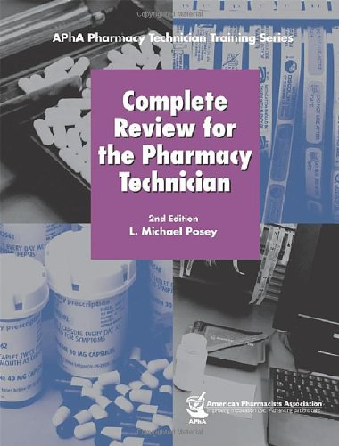 Complete Review for the Pharmacy Technician (APhA Pharmacy Technician Training Series)