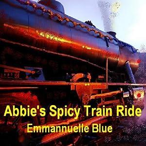 Abbie's Spicy Train Ride Audiobook