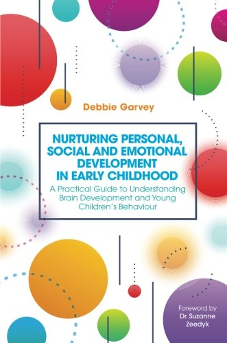 Nurturing Personal, Social and Emotional Development in Early Childhood (Physical And Cognitive Development In Early Childhood)