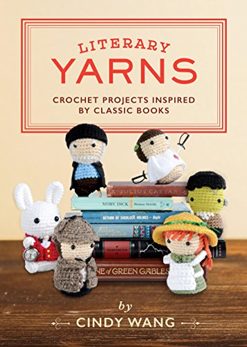 - Literary Yarns: Crochet Projects Inspired by Classic Books
