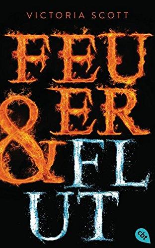 Feuer & Flut (Die Feuer & Flut-Romane, Band 1)