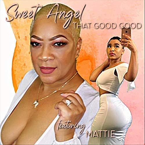 (That Good Good (feat. Mattie))