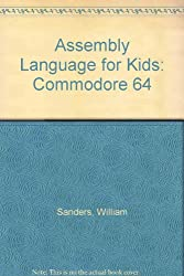 Assembly Language for Kids: Commodore 64