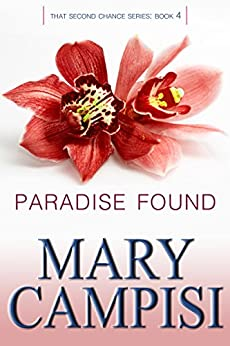 Paradise Found: That Second Chance, Book 4 by [Campisi, Mary]