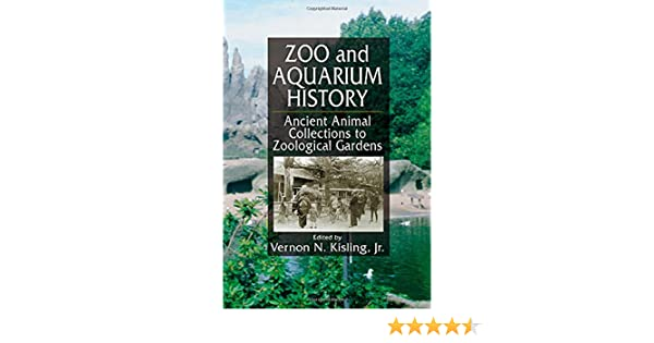 Zoo and Aquarium History Ancient Animal Collections To Zoological Gardens