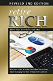 In this completely revised and updated second edition, investors learn about the self-directed IRA and how to turn an IRA into a wealth-building tool that you control! Find out how to benefit from IRS rules and avoid problems. New IRS regulations and...