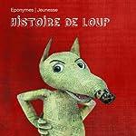 Histoire de Loup | Jean de La Fontaine, Frères Grimm,Charles Perrault,Alphonse Daudet, Fernandel,Jacques Fabbri