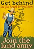 "WA45 Vintage WWI Get Behind The Girl He Left Behind Him - Join The Land Army World War Poster Re-Print WW1 - A4 (297 x 210mm) 11.7"" x 8.3"""