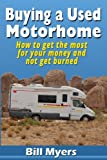 Buying a Used Motorhome – How to get the most for your money and not get burned
