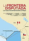img - for La frontera disputada: La ruta a la sentencia de La Haya (Spanish Edition) book / textbook / text book