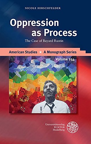 Oppression as Process: The Case of Bayard Rustin (American Studies - A Monograph)