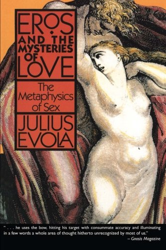 Book cover from Eros and the Mysteries of Love: The Metaphysics of Sex by Julius Evola