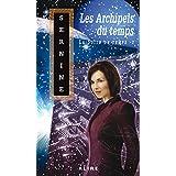 Archipels du temps (Les): La Suite du temps -2