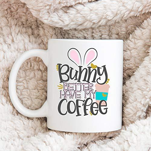 Cuntasaurus Cunt MugBunny Better Have My Coffee Easter Coffee Mug - Holiday Mug- Coffee Mug, Tea Mug, Cute Mug - Gift, cute gift, Souvenir, 11oz, 15oz