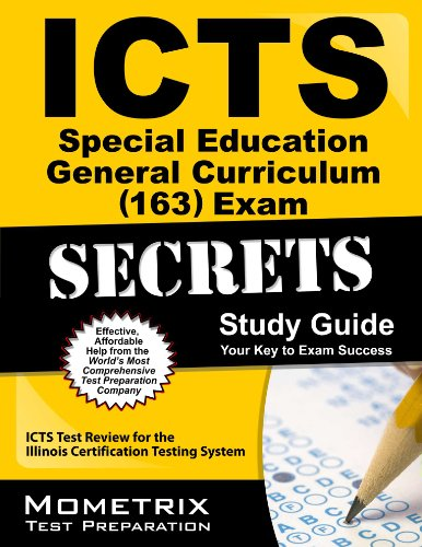 ICTS Special Education General Curriculum (163) Exam Secrets Study Guide: ICTS Test Review for the Illinois Certification Testing System