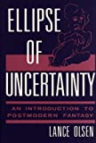 img - for Ellipse of Uncertainty: An Introduction to Postmodern Fantasy (Contributions to the Study of Science Fiction and Fantasy) book / textbook / text book