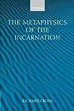 img - for The Metaphysics of the Incarnation: Thomas Aquinas to Duns Scotus book / textbook / text book