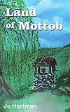 Land of Mottob, Jo Hartman, 1420893750