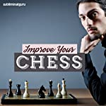 Improve Your Chess: Become a Chess Champion with Subliminal Messages |  Subliminal Guru