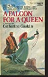 A Falcon for a Queen, Catherine Gaskin, 0553145436