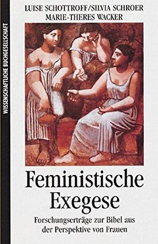 Feministische Exegese: Forschungserträge zur Bibel aus der Perspektive von Frauen