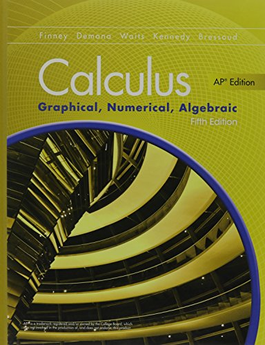 ADVANCED PLACEMENT CALCULUS 2016 GRAPHICAL NUMERICAL ALGEBRAIC FIFTH    EDITION STUDENT EDITION (Best Ap Calculus Textbook)