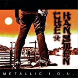 Metallic I.o.u by The Hangmen (2000-09-12)